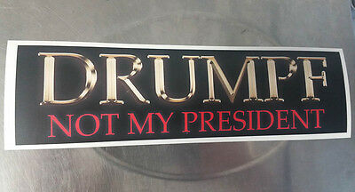 Anti Drumpf NO Trump Not My President Bumper Sticker free ship / #notmypresident