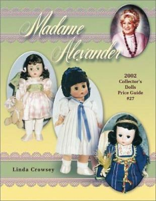 NEW - Madame Alexander 2002: Collector's Dolls Price Guide
