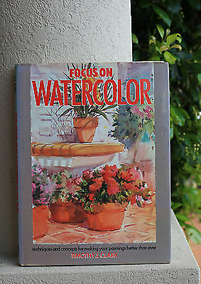 Focus On Watercolor Hard Cover Timothy Clark Gc