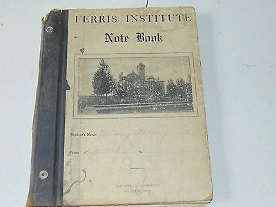 Vintage Ferris Institute Note Book From Early 1900's