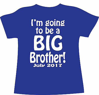 I'm going to be a BIG Brother T-Shirt DATE Pregnancy Announcement Baby NEW Birth