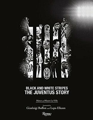 NEW The Juventus Story: Black and White Stripes by Marco La Villa