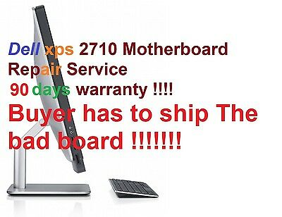 Dell XPS One 2710 motherboard Repair Service w/ 90 days Warranty Read all List!!
