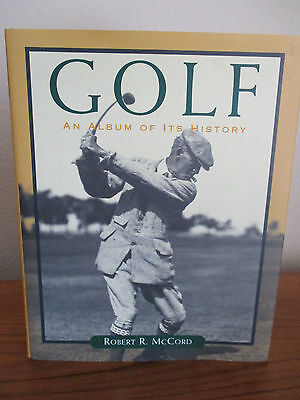 Vintage Book of Golf An Album of Its History by Robert McCord 1998 Hardback