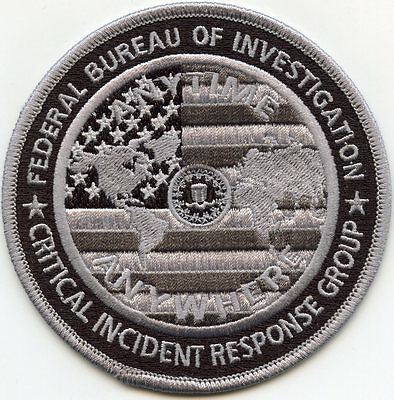 FBI CRITICAL INCIDENT RESPONSE GROUP Anytime - Anywhere gray POLICE PATCH