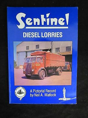 Sentinel Diesel Lorries: A Pictorial Record Neil A Matlock Large PBK 1987 Trent
