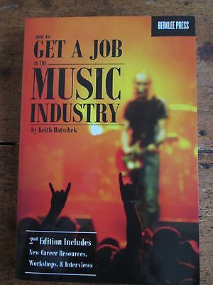 How to Get a Job in the Music Industry by Keith Hatschek Paperback Book (2015)