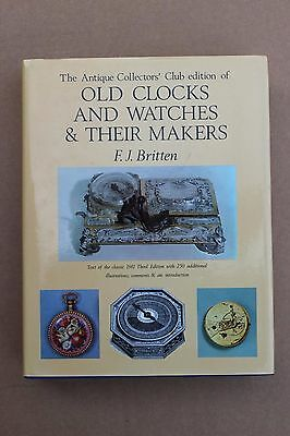 Old Clocks and Watches & Their Makers. F.J. Britten. Book.