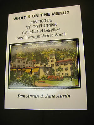 Author signed: WHAT'S ON THE MENU? The Hotel St. Catherine Catalina 1920