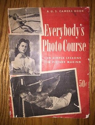 Everybody's Photo Course  ---  1947  ---  Free Shipping