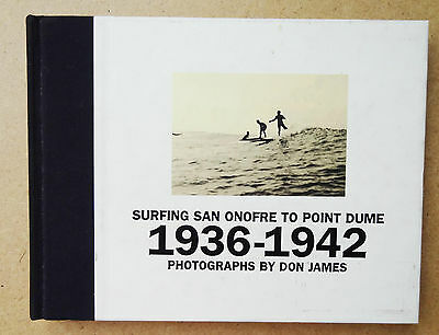 'surfing San Onofre To Point Dume 1936-1942' Photographs By Don James Surf Book