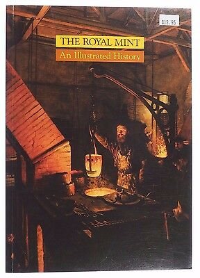 The Royal Mint an Illustrated History G.P Dyer
