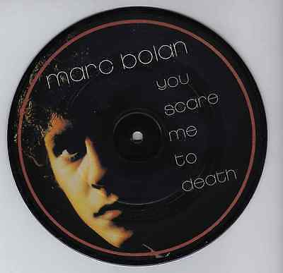 MARC BOLAN 'You scare me to death' 1981 Original Vinyl 7'' PIC DISC UK Like New
