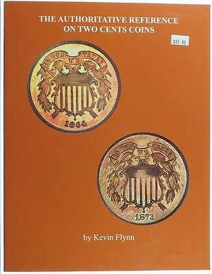 The Authoritative Reference on Two Cents Coins Kevin Flynn
