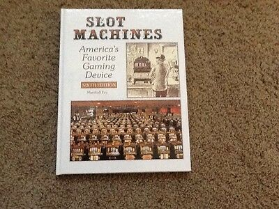Slot Machines Americas Favorite Gaming Device   SIxth Ed SIGNED