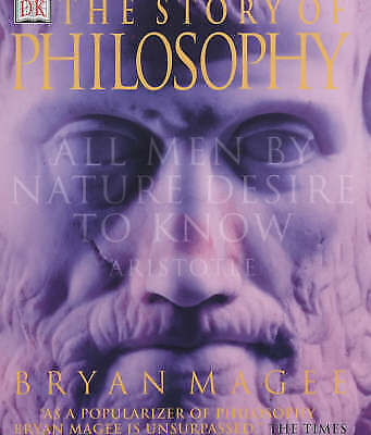 The Story of Philosophy by Bryan Magee (Paperback, 2001)