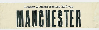 LONDON & NORTH EASTERN RAILWAY Window Carriage Label  - MANCHESTER