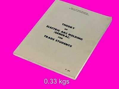 Theory of Electric Arc  welding for Trade Students