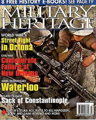 MILITARY HERITAGE, July 2015 (From the Warfare History Network)