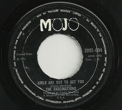 "FASCINATIONS - girls are out to get you 7"" MOJO curtis mayfield NORTHERN SOUL 45"