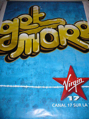 """AFFICHE POSTER GEANT  VIRGIN  RADIO """" GET MORE """"       175x120   TBE NON PLIEE"""