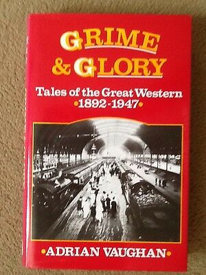 Grime & Glory,Tales Of The Great Western 1892-1947. Adrian Vaughan, Guild 1985.