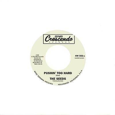 The Seeds - Pushin' Too Hard / Girl I Want You (NW 502)