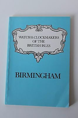 Watch, Clock & Dialmakers of Birmingham (1547 – 1900). J McKenna. Book.