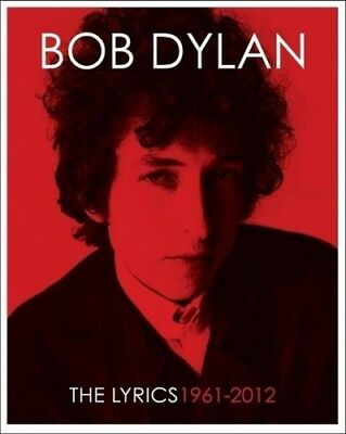 The Lyrics 1961 -2012 von Bob Dylan; Lisa Nemrow; Julie Nemrow (Buch) NEU