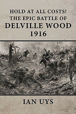 HOLD AT ALL COSTS! The Epic Battle of Delville Wood 1916 South Africa