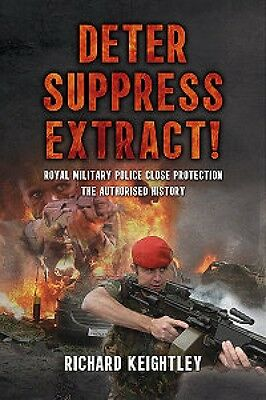 DETER SUPPRESS EXTRACT! Royal Military Police Close Protection Paperback RMP
