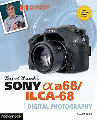 NEW David Busch's Sony Alpha a68/ILCA-68 Guide to Digital Photography