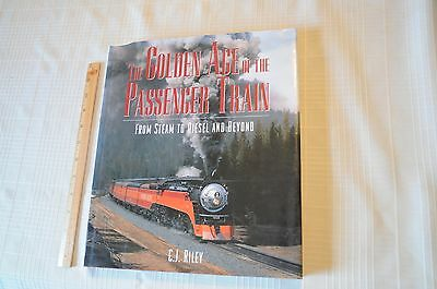 The Golden Age of the Passenger Train by CJ Riley HCDJ