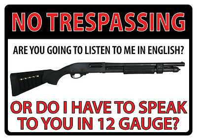 """FUNNY LGE AUTHENTIC TIN SIGN 42cms x 30cms """"NO TRESPASSING, SPEAKING IN 12 GUAGE"""