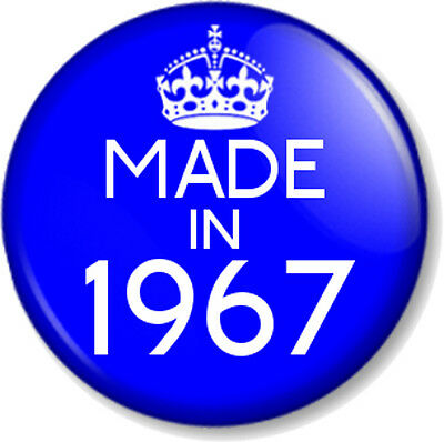 MADE IN 1967 25mm Pin Button Badge Birthday Year of Birth 50th in 2017 Gift Blue