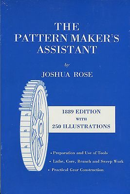 The Pattern Maker's Assistant: Lathe Work, Core Work, Gears