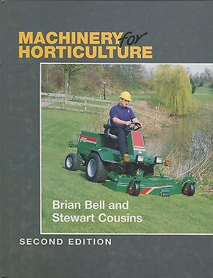 Machinery for Horticulture - 2nd Ed. by Brian Bell & Stewart Cousins