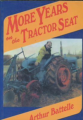 More Years On The Tractor Seat by Arthur Battelle