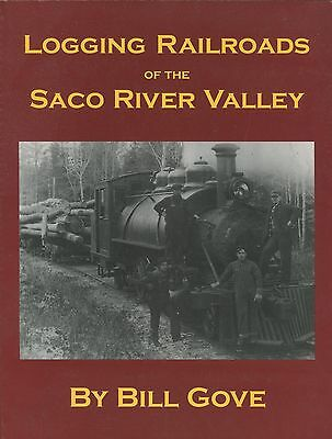 Logging Railroads of the Saco River Valley by Bill Gove