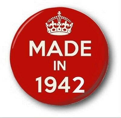 MADE IN 1942  - 1 inch / 25mm Button Badge - Novelty Cute 75th Birthday