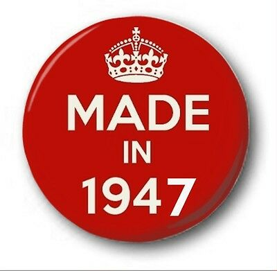 MADE IN 1947  - 1 inch / 25mm Button Badge - Novelty Cute 70th Birthday
