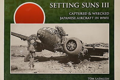 WW2 Japanese Setting Suns III Captured & Wrecked Aircraft in WWII Reference Book