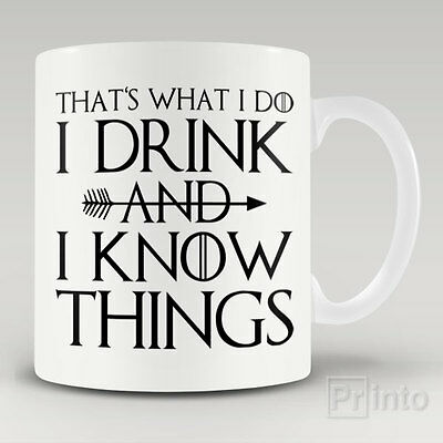 Funny novelty coffee mug cup - I DRINK AND I KNOW THINGS, Game of thrones gift
