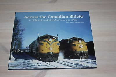 Across the Canadian Shield CNR Main Line Railroading in the mid 1950s -Autograph