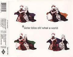 Sister Bliss Oh! What A World (857 929 1) GODX 126  progressive house..EX/EX