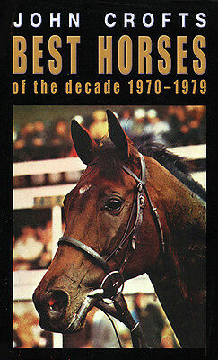 NEW BOOK! Best Horses of the Decade 1970-1979 by John Crofts