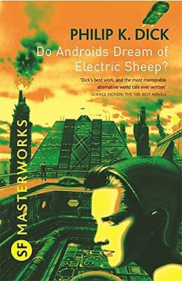 Do Androids Dream Of Electric Sheep? (S.F. MASTERWORKS) Philip K Dick (Paperbac