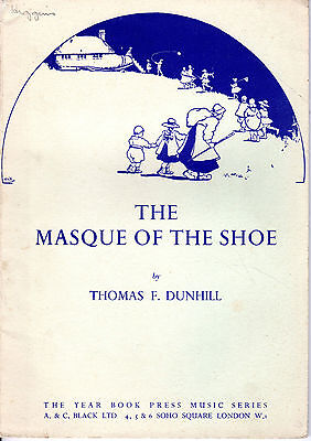 """Sheet Music - """"the Masque Of The Shoe"""" - Thomas F, Dunhill Masque - (1917)"""