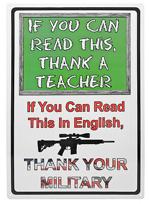 """THANK A TEACHER THANK YOUR MILITARY"" Metal Sign ManCave AR-15 outdoor 17""x12"""