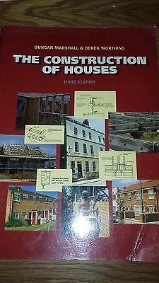 The Construction of Houses by Derek Worthing, Duncan Marshall -good student book